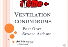 TiCME+ Difficult Ventilation Part 1: Severe Asthma